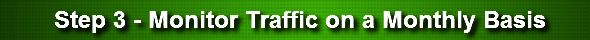 Step 3 - Monitor Traffic on a Monthly Basis
