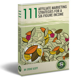 111 Affiliate Marketing Strategies for a Six-Figure Income