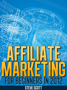 Affiliate Marketing for Beginners in 2012