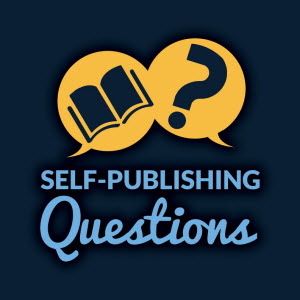 Self Publishing Questions